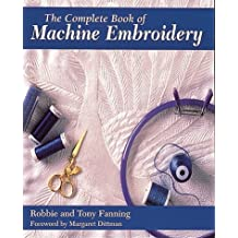 The Complete Book of Machine Embroidery