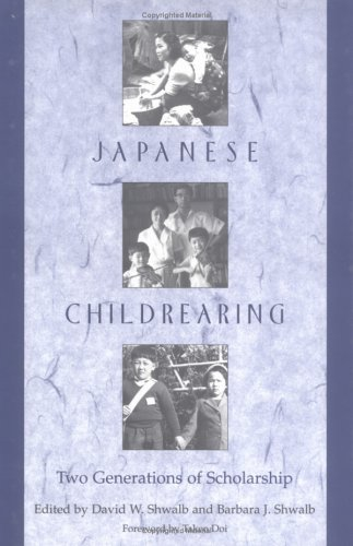 Japanese Childrearing: Two Generations of Scholarship