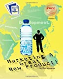 Marketing a Great New Product, Ken Ninomiya, 0982737424