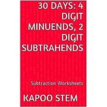30 Subtraction Worksheets with 4-Digit Minuends, 2-Digit Subtrahends: Math Practice Workbook (30 Days Math Subtraction Series 8)