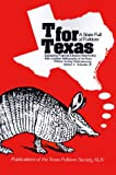 img - for T for Texas (Publications of the Texas Folklore Society) book / textbook / text book