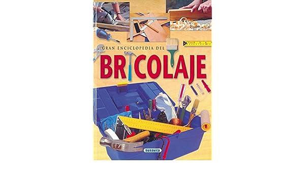 Gran Enciclopedia Del Bricolaje/Encyclopedia of Do-It-Yourself (Spanish Edition): Equipo Editorial: 9788430590889: Amazon.com: Books