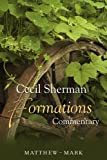 Formations Commentary: Matthew-Mark (Cecil Sherman Formations Commentary)