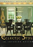 Eclectic Style in Interior Design, Carol Meredith, 1564964132