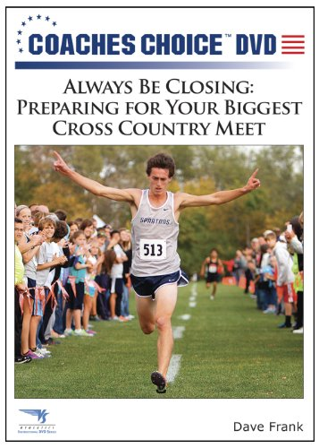 Always Be Closing: Preparing for Your Biggest Cross Country - Alway Closing Be
