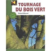 TOURNAGE DU BOIS VERT