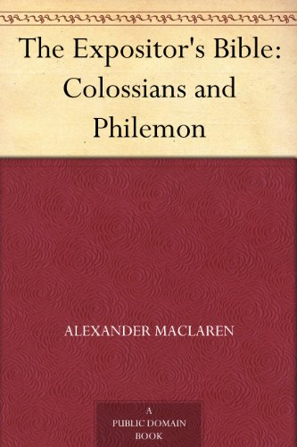 Amazon the expositors bible colossians and philemon ebook the expositors bible colossians and philemon by maclaren alexander fandeluxe