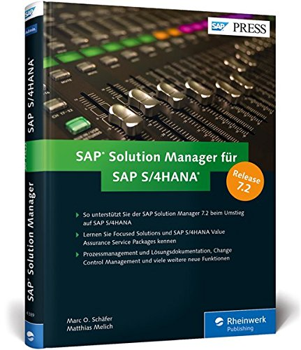 SAP Solution Manager für SAP S/4HANA: Alle Neuerungen in SolMan 7.2, inkl. Lösungsdokumentation, Change Control Management, Content-Aktivierung u.v.m. (SAP PRESS) Gebundenes Buch – 26. September 2016 Marc O. Schäfer Matthias Melich 383624389X Anwendungs-So