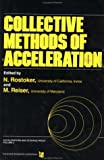 Collective Methods of Acceleration, N. Rostoker, 3718600056