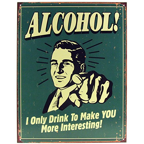 (Alcohol! I Only Drink To Make You More Interesting Tin Bar Sign )