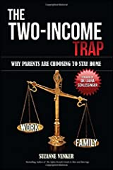 The Two-Income Trap: Why Parents Are Choosing to Stay Home Paperback