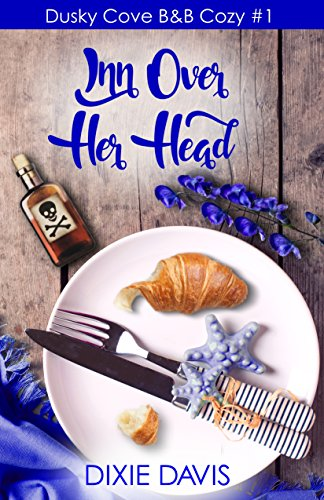 Inn Over Her Head (Dusky Cove B&B Cozy Mysteries Book ()