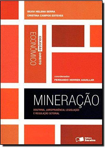 Mineração. Doutrina, Jurisprudência, Legislação e Regulação Setorial - Coleção Direito Econômico
