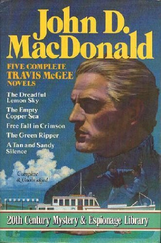 Five Complete Travis McGee Novels: A Tan and Sandy Silence / The Dreadful Lemon Sky / The Empty Copper Sea / The Green Ripper / Free Fall in Crimson