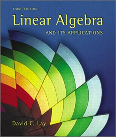 Linear Algebra And Its Applications 3rd Edition David C Lay