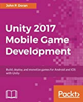 Unity 2017 Mobile Game Development Front Cover