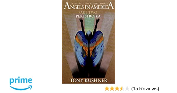 Angels in america part two perestroika tony kushner angels in america part two perestroika tony kushner 9781559360739 amazon books fandeluxe Gallery