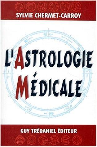 Ebooks gratuits à télécharger pour la tablette Android L astrologie  médicale 2857079532 ePub by Sylvie Chermet-Carroy 5963e7ac0098