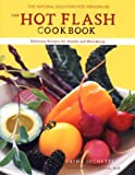 The Hot Flash Cookbook, Cathy Luchetti, 0811840085