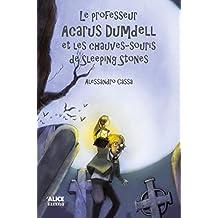 Le professeur Acarus Dumdell et les chauves-souris de Sleeping Stones: Roman pour enfants 8 ans et + (DEUZIO) (French Edition)