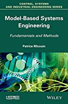 Model Based Systems Engineering: Fundamentals and Methods (Control, Systems and Industrial Engineering Series)