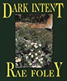 Dark Intent, Rae Foley, 0783816537