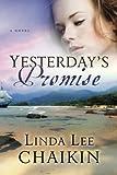 Yesterday's Promise, Linda Lee Chaikin, 030745875X