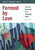 Formed by Love (Church's Teaching for a Changing World)