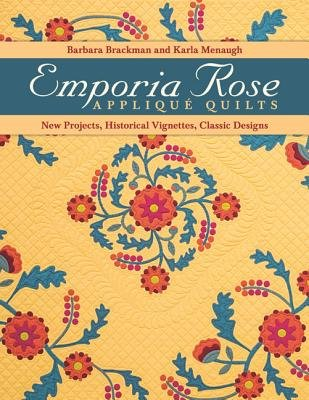 Emporia Rose Applique Quilts( New Projects Historical Vignettes Classic Designs [With Pattern(s)])[EMPORIA ROSE APPLIQUE QUILTS][Paperback]