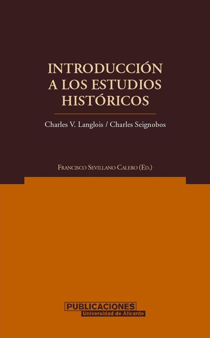 Introduccion a los estudios historicos / Introduction to ...