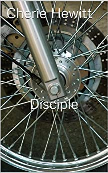 Disciple: A Novel of the Northridge Disciples MC by [Hewitt, Cherie]