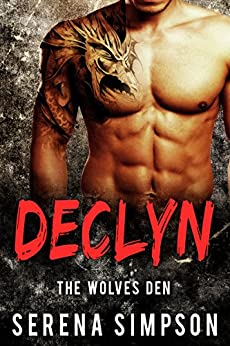 Declyn (The Wolves Den Book 1) by [Simpson, Serena]