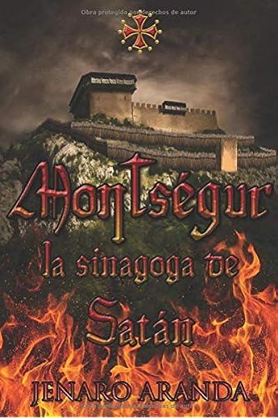 Montségur, la Sinagoga de Satán: Amazon.es: Aranda, Jenaro: Libros