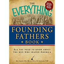 The Everything Founding Fathers Book: All you need to know about the men who shaped America (Everything®)