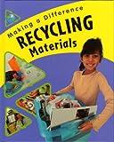 Recycling Materials, Sue Barraclough, 159771108X