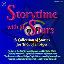 Storytime with the Stars: A Collection of Stories for Kids of All Ages Audiobook by Mary Sheldon, Kate Folb, Ari Meyers, Annie Reiner Narrated by Betty White, Sharon Stone, Jeremy Irons, Linda Ronstadt