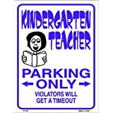 Bargain World Kindergarten Teacher Parking Metal Novelty Parking Sign (Sticky Notes)