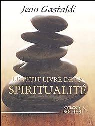 Le Petit Livre de la Spiritualité