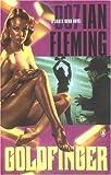 Goldfinger (James Bond Novels) By Ian Fleming