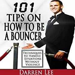 101 Tips on How to Be a Bouncer