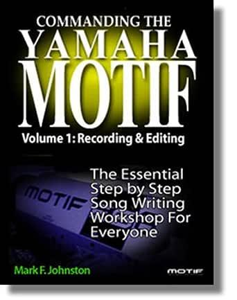 Commanding the Yamaha Motif Vol 1: Basic Recording and Editing (English Edition)