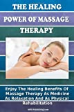The Healing Power of Massage Therapy, M. S. Publishing.com, 1450501524
