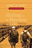 Shifting to the Business of Life: A Survival Guide For Young Adults (A Live, Love, Learn Series)
