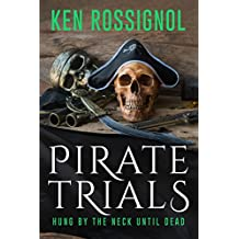 Pirate Trials: Hung by the Neck Until Dead