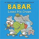 Babar Loses His Crown (Babar (Harry N. Abrams))