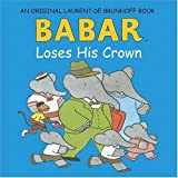 Babar Loses His Crown, Laurent de Brunhoff, 0810950340
