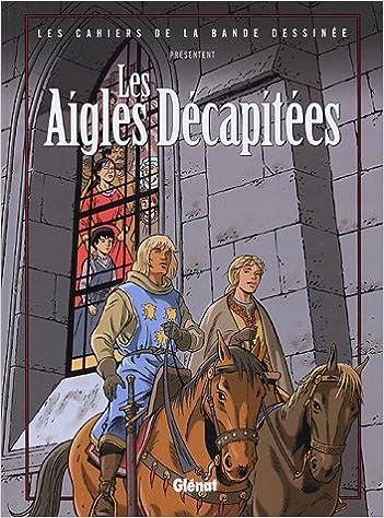 En ligne téléchargement gratuit Cahiers de la BD, tome 5 : Les aigles décapitées pdf epub