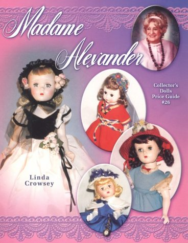 Madame Alexander Collectors Dolls Price - Madame Alexander Collectibles Classic