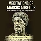 Meditations of Marcus Aurelius: Stoic Principles for Self-Improvement Hörbuch von Marcus Aurelius Gesprochen von: Kevin Theis