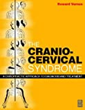 Cranio-Cervical Syndrome: Mechanisms, Assessment and Treatment, 1e
